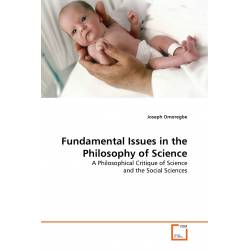 Fundamental Issues in the Philosophy of Science