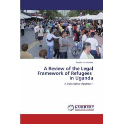 A Review of the Legal Framework of Refugees   in Uganda