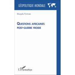 Questions africaines post-guerre froide de Mwayila Tshiyembe