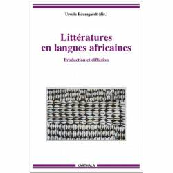 Littératures en langues africaines. Production et diffusion de Ursula Baumgardt