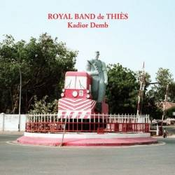 Royal Band de Thiès - Kadior Demb